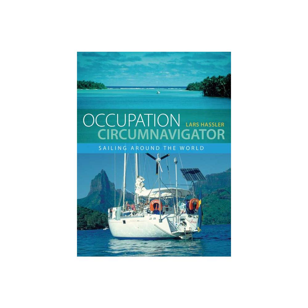 Occupation Circumnavigator - Sailing Around The World