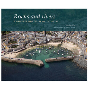 Rocks & Rivers • A Bird's Eye View of the West Country