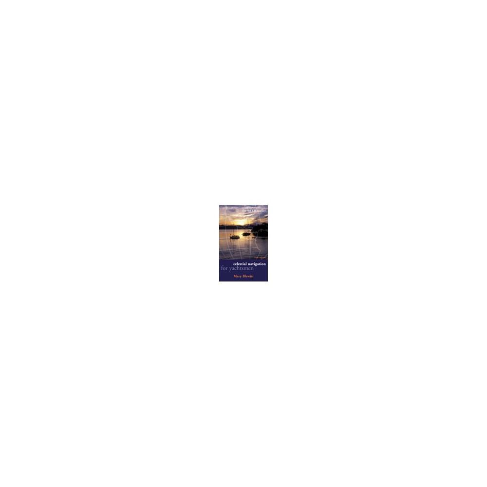 Celestial Navigation for Yachtsmen (Mary Blewitt)