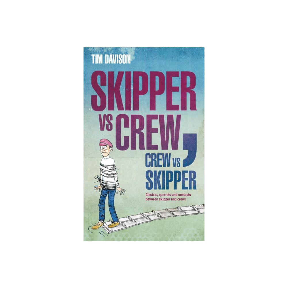 Skipper Vs Crew Crew Vs Skipper