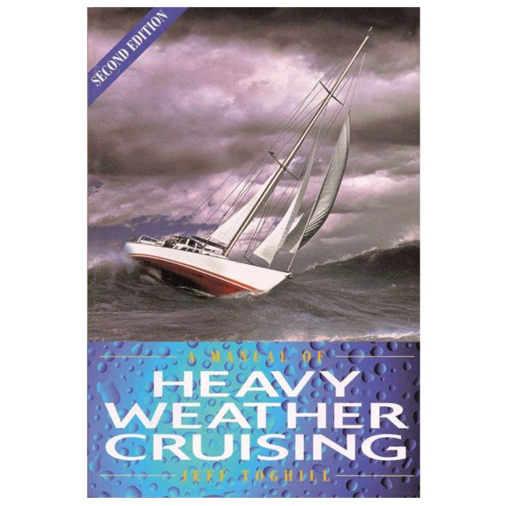 A Manual of Heavy Weather Cruising