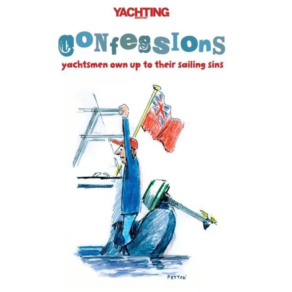 Yachting Monthly's Confessions