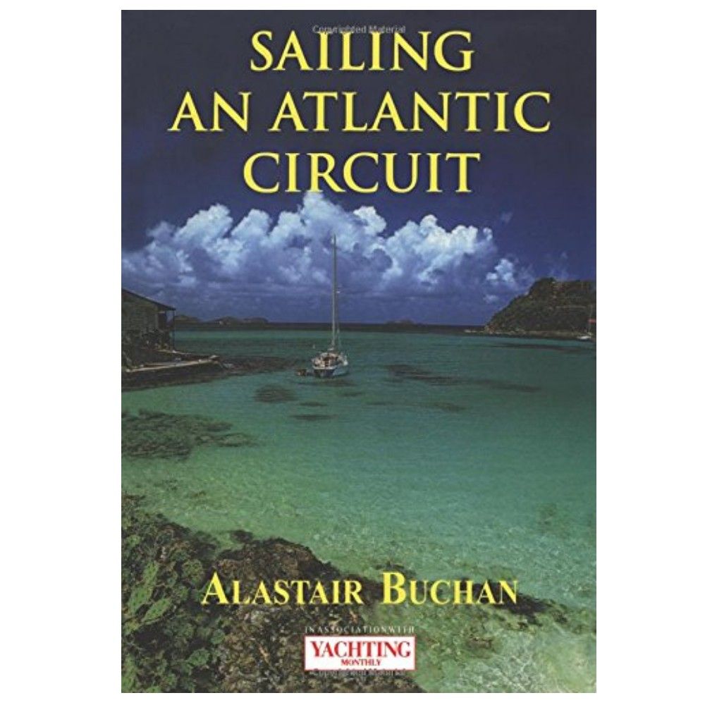 Yachting Monthly's Sailing an Atlantic Circuit