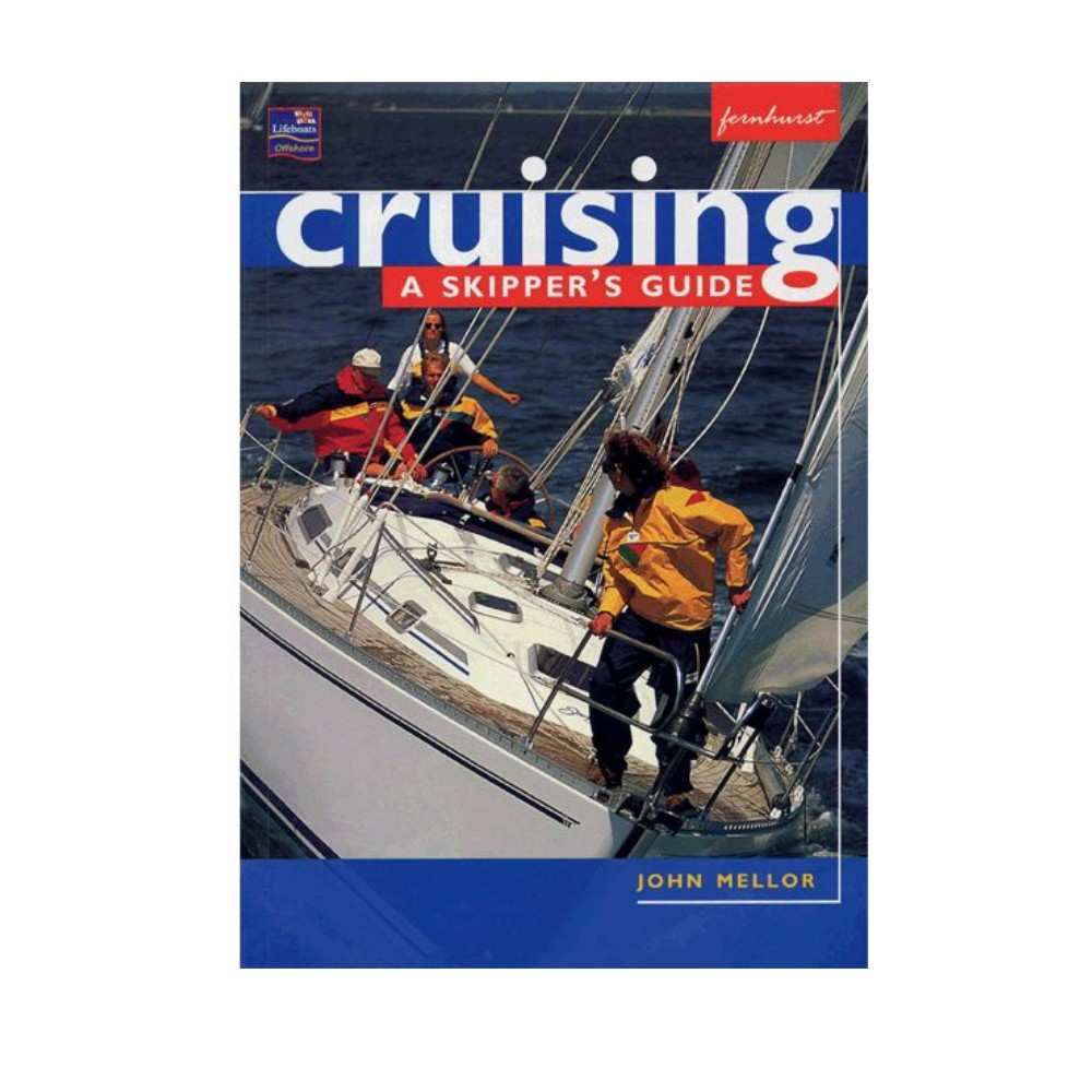 Cruising A Skippers Guide