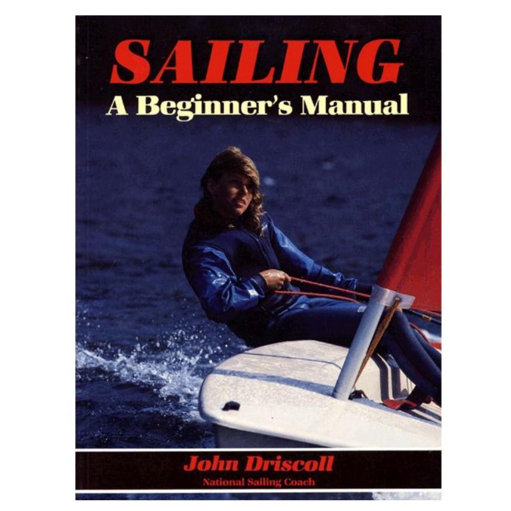 Sailing - A Beginner's Manual